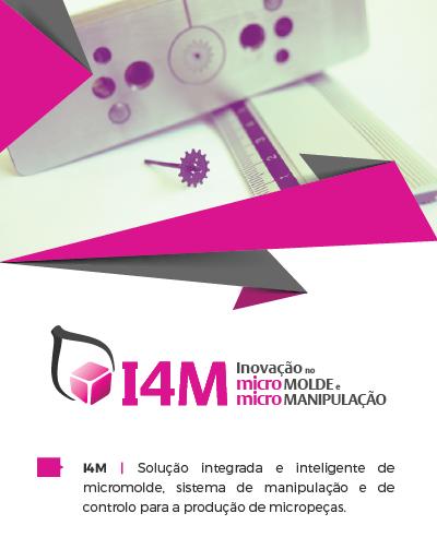 I4M - Inovação no Micro Molde e Micro Manipulação